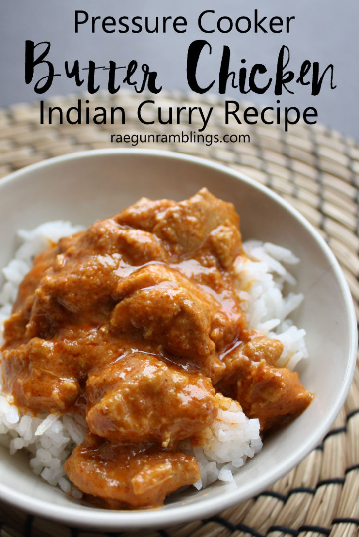 Pressure Cooker Indian Butter Chicken Recipe - Rae Gun ..