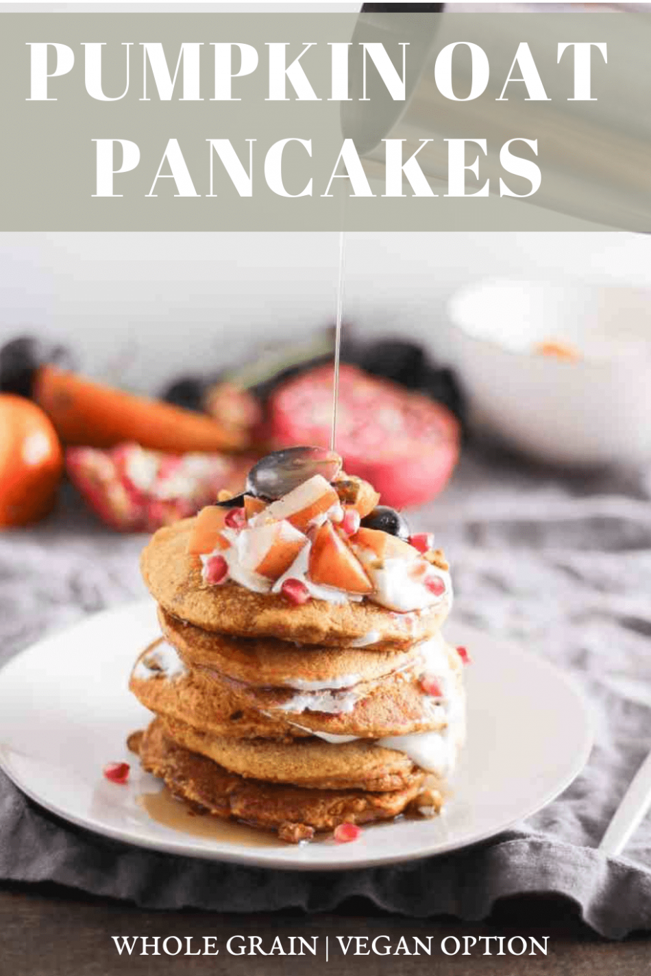Pumpkin Oat Pancakes with Fruit and Yogurt - recipes pancakes healthy