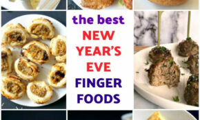 Quick And Easy New Year's Eve Appetizers – My Gorgeous Recipes – Easy Finger Food Recipes For A Crowd