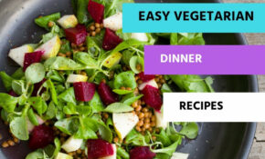 Quick And Easy Vegetarian Dinner Recipes – Vegetarian Meal ..