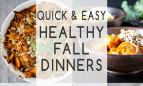 Quick & Easy Healthy Fall Dinners – Jar Of Lemons – Fall Recipes Dinner Healthy