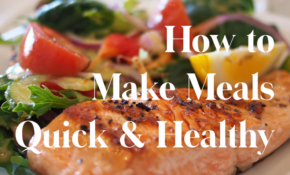 Quick, Healthy Meals…When You Hate To Cook | Dr. Jo ..
