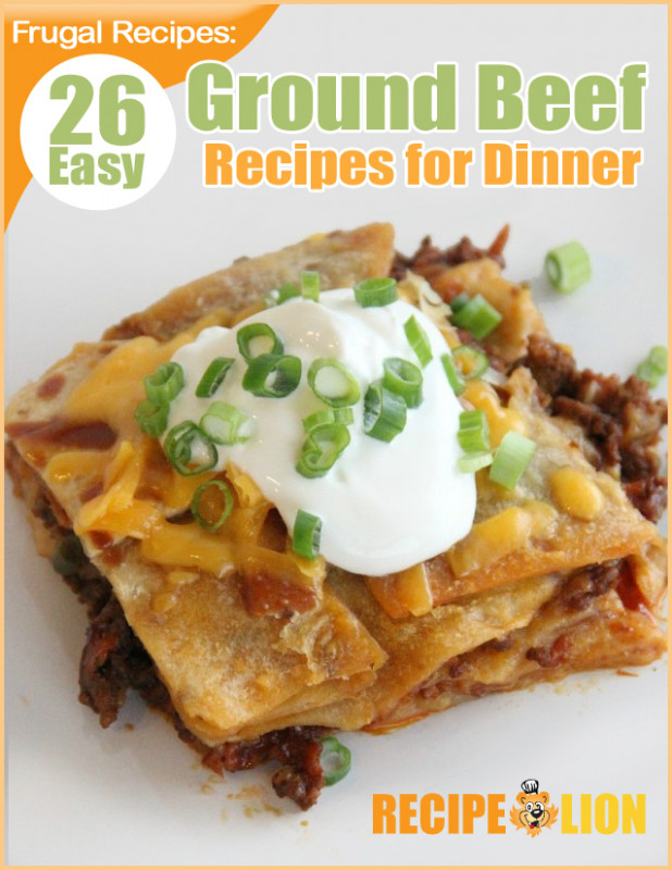 """Frugal Recipes: 26 Easy Ground Beef Recipes for Dinner .."