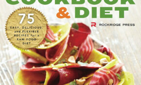 Raw Food Cookbook And Diet: 12 Easy, Delicious, And Flexible ..