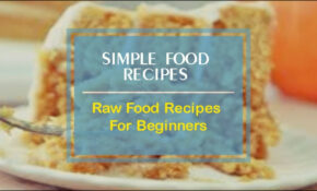 Raw Food Recipes For Beginners – YouTube – Raw Food Recipes For Beginners