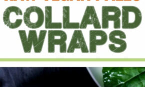 Raw Vegan Recipes – Collard Wraps Gluten Free, Paleo – Recipes To Eat Healthy
