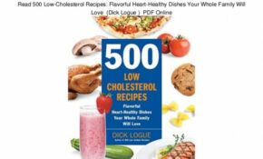 Read 500 Low Cholesterol Recipes: Flavorful Heart Healthy ..
