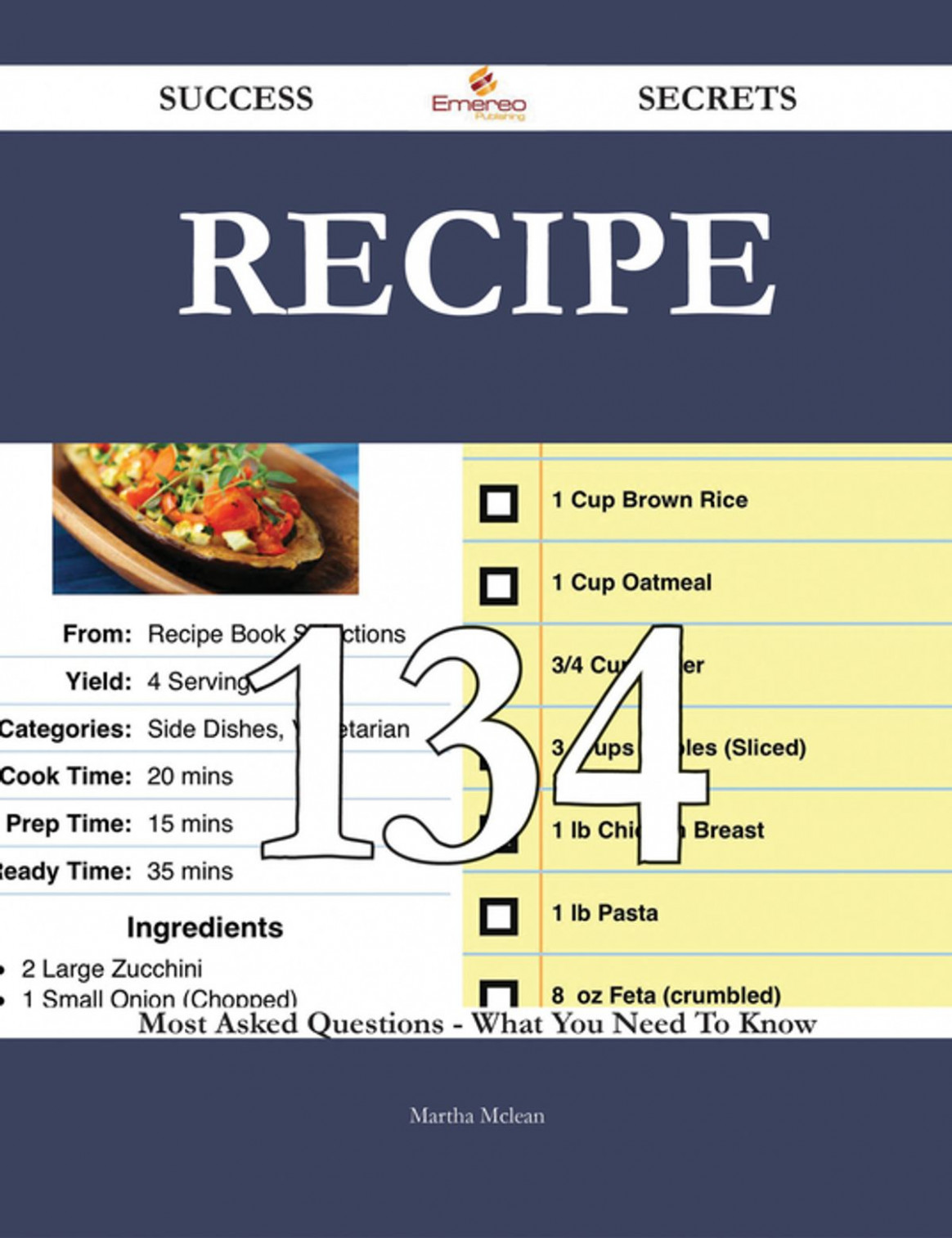 Recipe 13 Success Secrets - 13 Most Asked Questions On Recipe - What You  Need To Know EBook By Martha Mclean - Rakuten Kobo - Food Recipes Questions