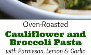 Roasted Broccoli And Cauliflower Pasta With Parmesan ..