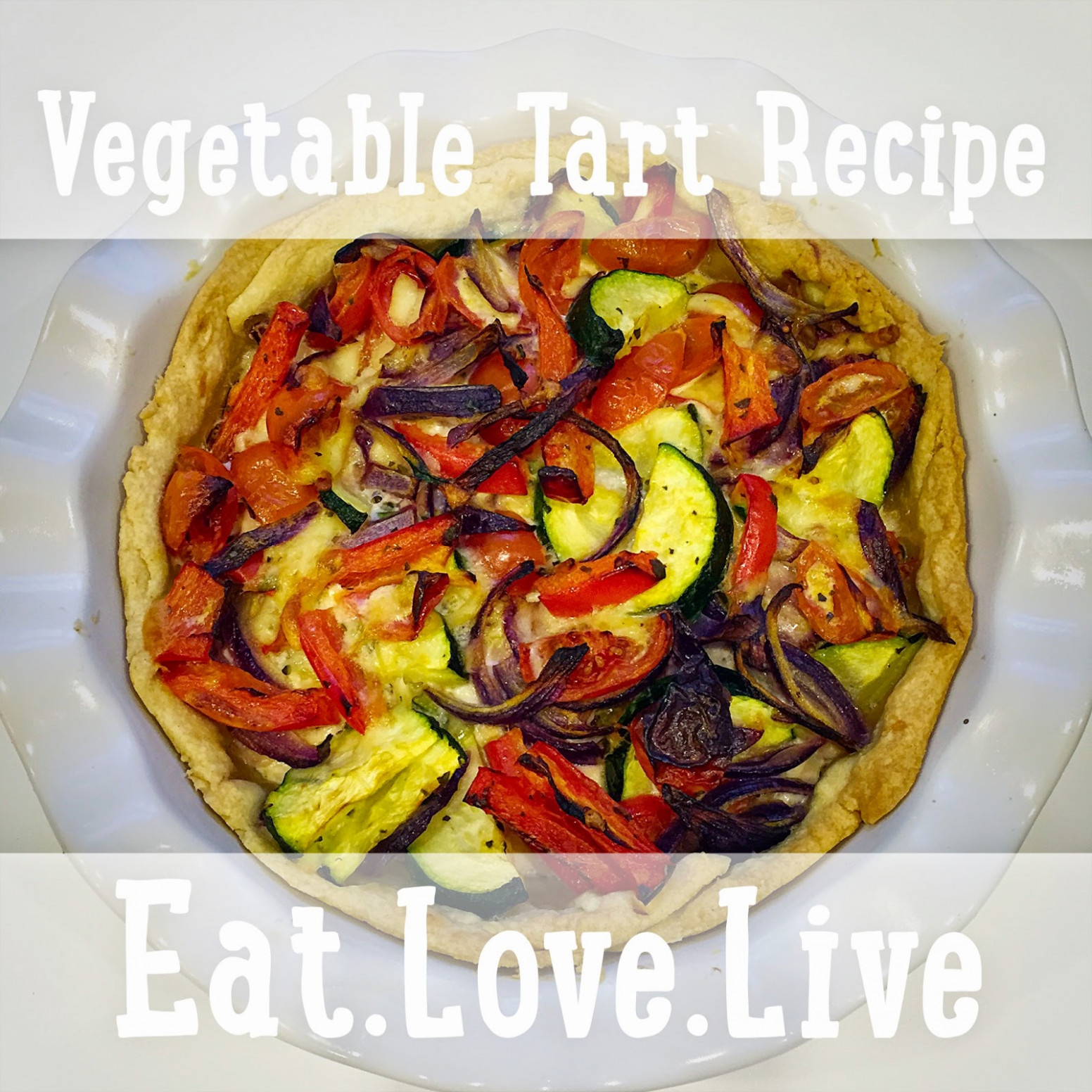 Roasted Mediterranean Vegetable Tart Recipe - Eat.Love