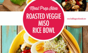 Roasted Veggie Miso Rice Bowl – Rice Bowl Recipes Vegetarian