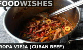 Ropa Vieja (Cuban Braised Beef) – Food Wishes – Cuban Food Recipes