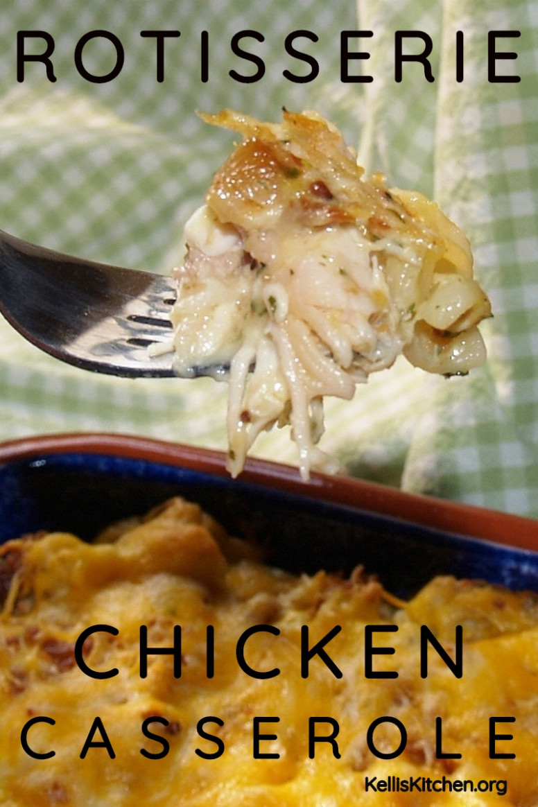 ROTISSERIE CHICKEN CASSEROLE - recipes with rotisserie chicken