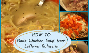 Rotisserie Chicken Soup – Recipes Using Leftover Chicken