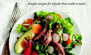 Salad For Dinner: Simple Recipes For Salads That Make A Meal ..