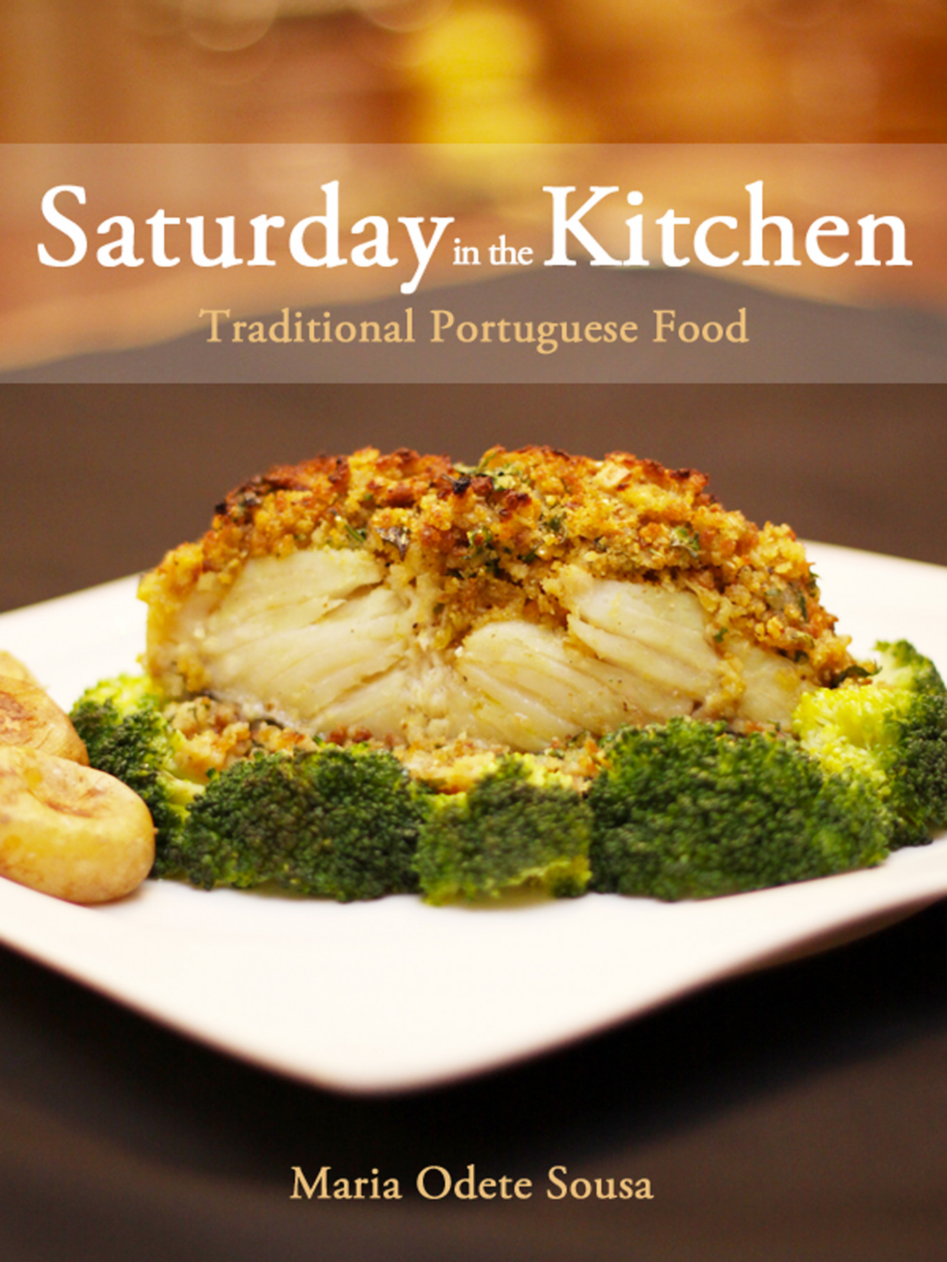 Saturday in the Kitchen: Traditional Portuguese Food, an Ebook by Maria  Odete Sousa - portuguese food recipes