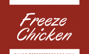 Save Time And Money By Freezing Chicken – Chicken Recipes To Freeze