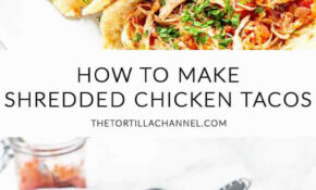 Shredded Chicken Tacos Three Options – The Tortilla Channel – Dinner Recipes With Shredded Chicken Breast
