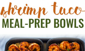 Shrimp Taco Meal Prep Bowls – Healthy Recipes To Meal Prep
