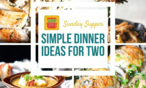 Simple Dinner Ideas For Two #SundaySupper – Sunday Supper ..