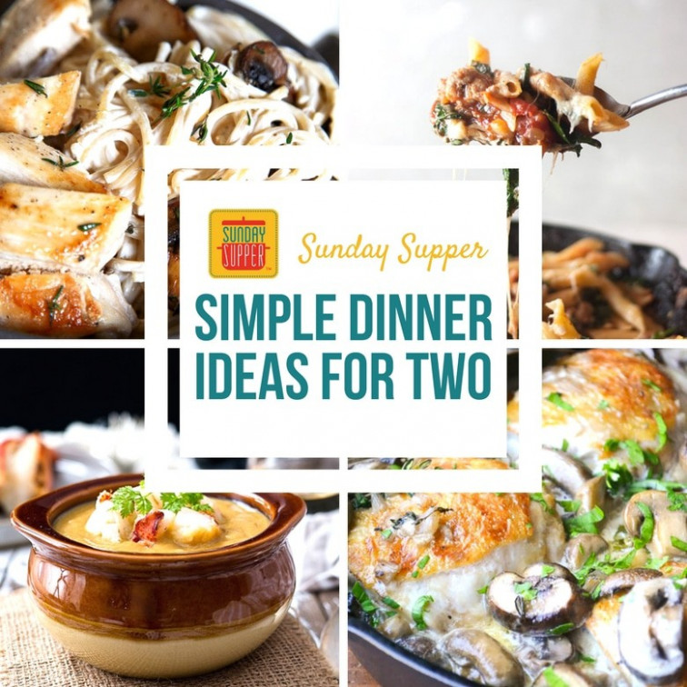 Simple Dinner Ideas for Two #SundaySupper - Sunday Supper ..