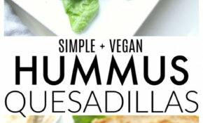 Simple Vegan Hummus Quesadillas – Vegan Recipes Dinner Quick