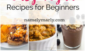 Simple Vegan Recipes for Beginners - Namely Marly