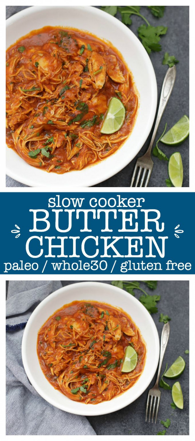 Slow Cooker Butter Chicken (GF, DF, Paleo, Whole 15) - healthy slow cooker recipes chicken