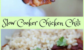Slow Cooker Chicken Chili Recipe – Chicken Recipes For Slow Cooker