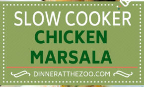 Slow Cooker Chicken Marsala – Dinner At The Zoo – Food Recipes Crock Pot