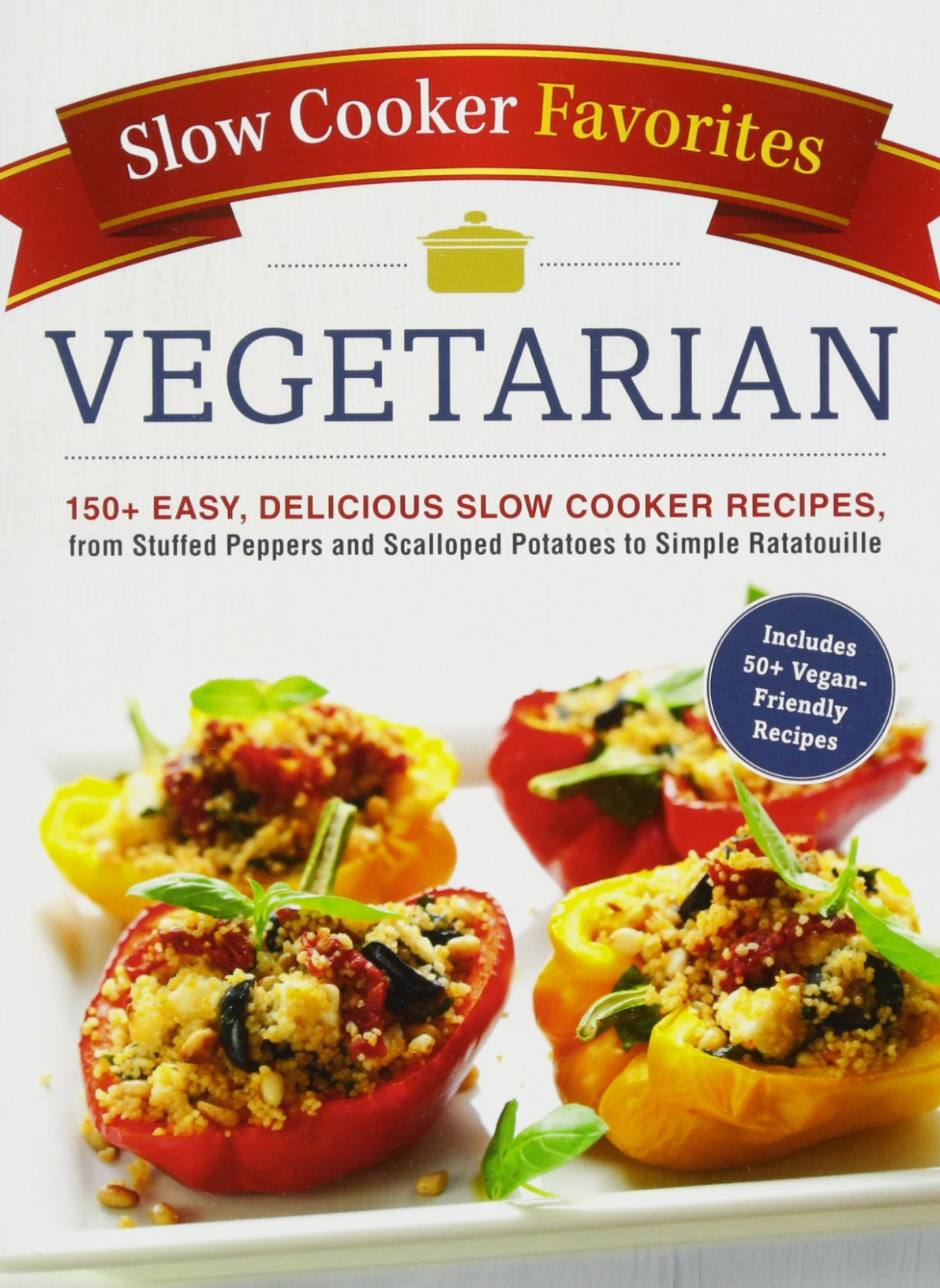 Slow Cooker Favorites Vegetarian: 14+ Easy, Delicious Slow ..