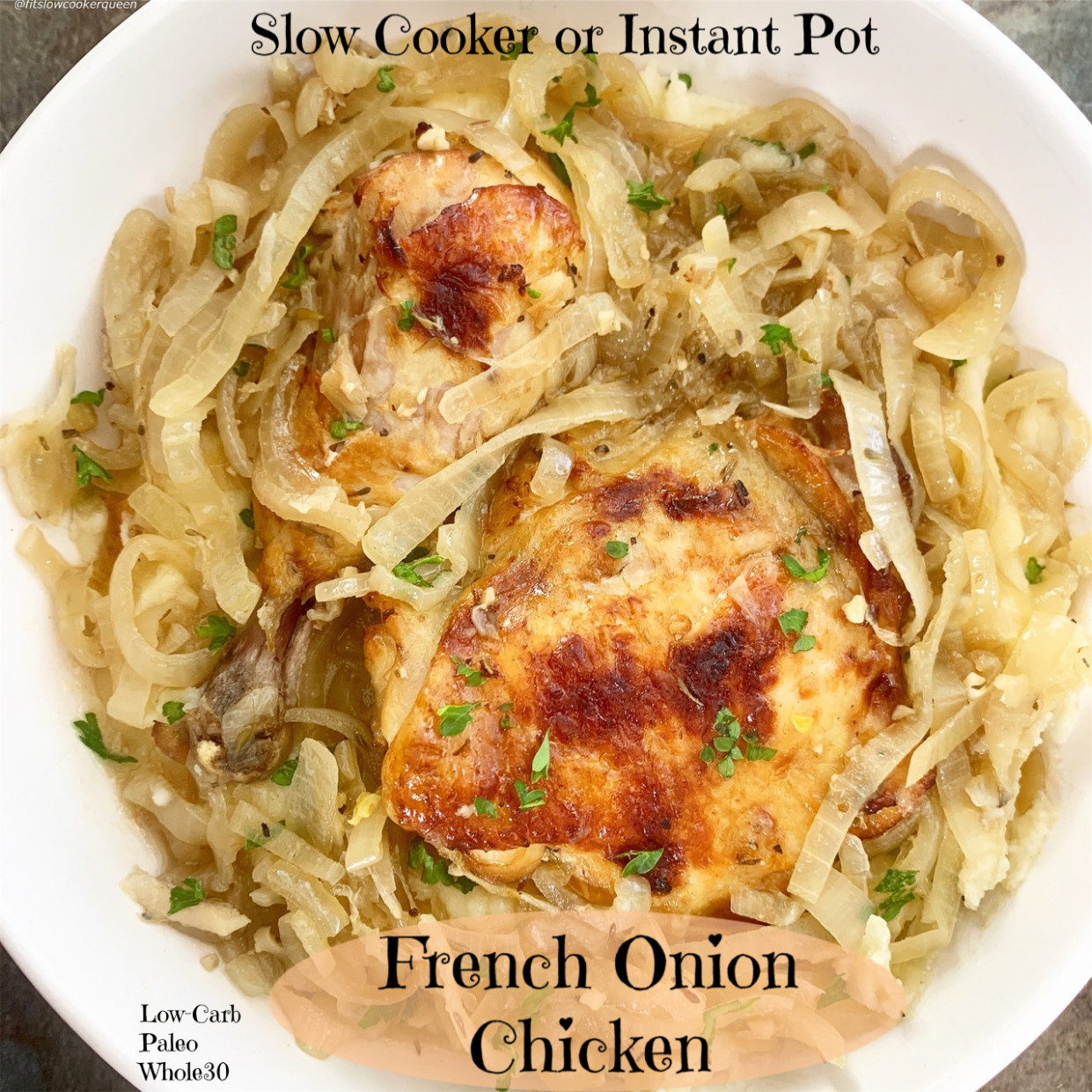 Slow Cooker/Instant Pot French Onion Chicken (Low-Carb, Paleo, Whole15)