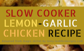Slow Cooker Lemon Garlic Chicken Recipe | Tasty Kitchens – Chicken Recipes Tasty