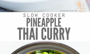Slow Cooker Thai Pineapple Vegetarian Curry – Vegetarian Recipes In Slow Cooker
