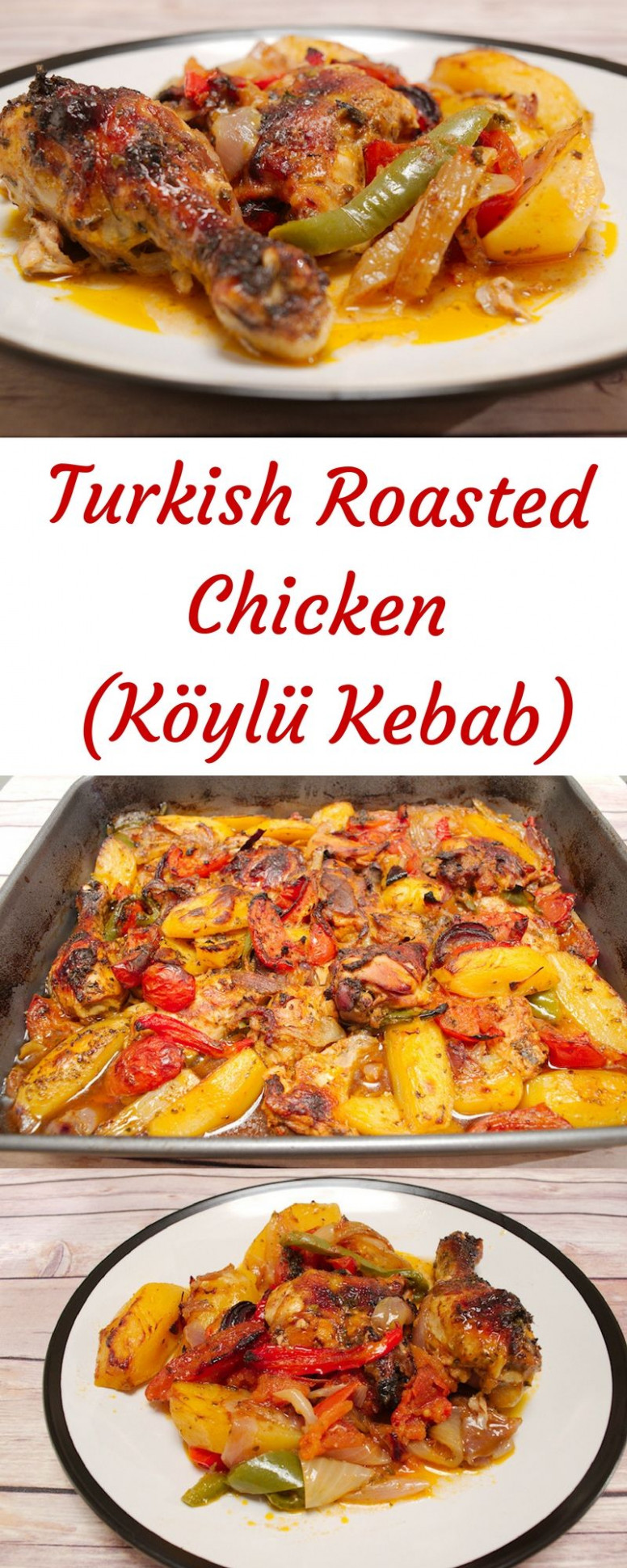 Slowly-Roasted Turkish Chicken with Vegetables (Köylü Kebab) - turkish food recipes