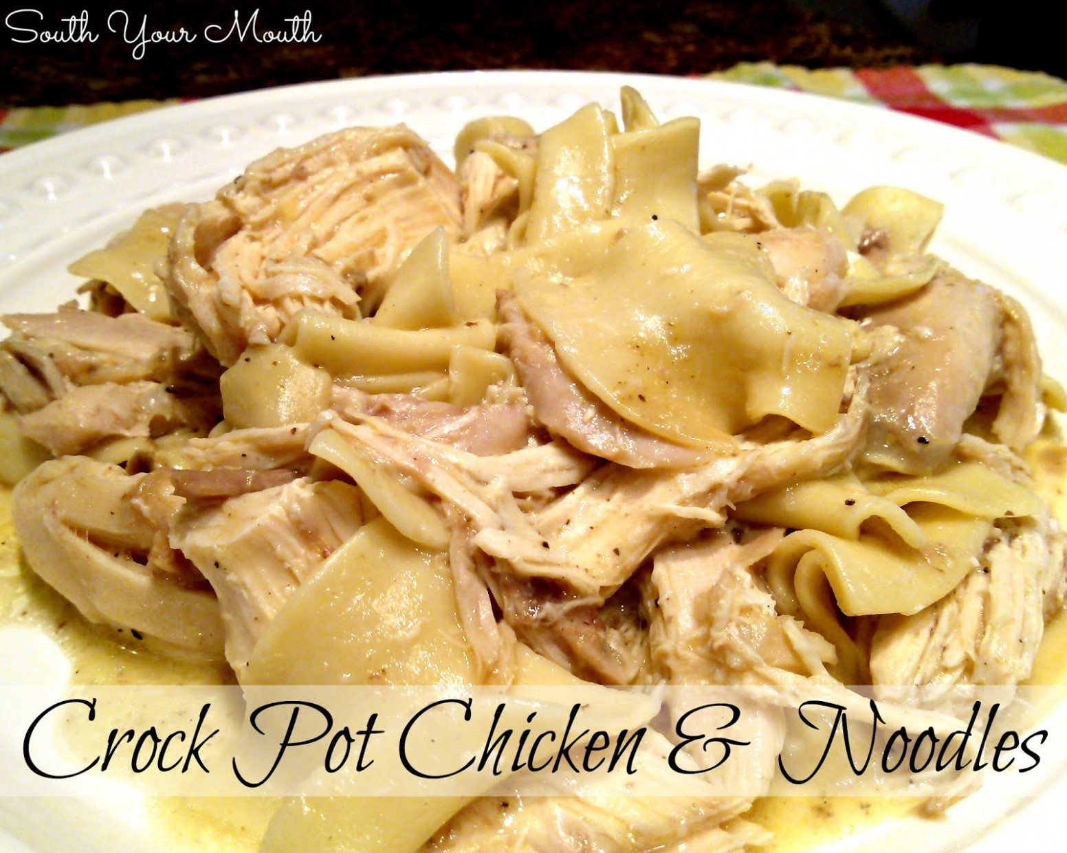 South Your Mouth: Crock Pot Chicken and Noodles - recipes egg noodles and chicken