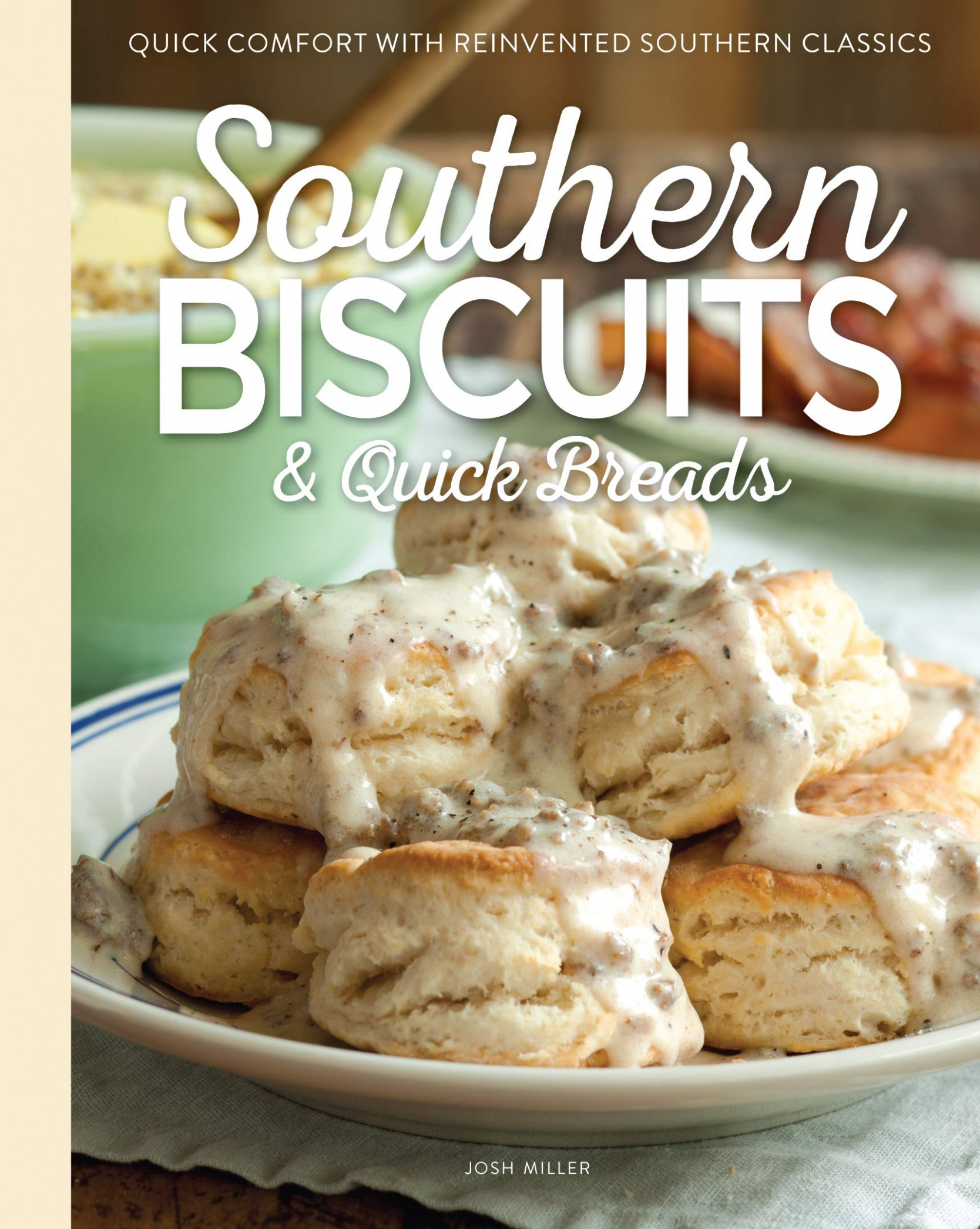 Southern Biscuits & Quick Breads: Quick Comfort with ..