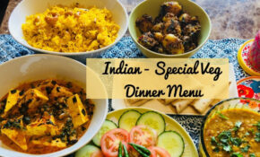 Special Indian Dinner Menu For Guest – Quick And Easy Vegetarian Indian  Dinner Ideas – Vegetarian Recipes Indian Dinner