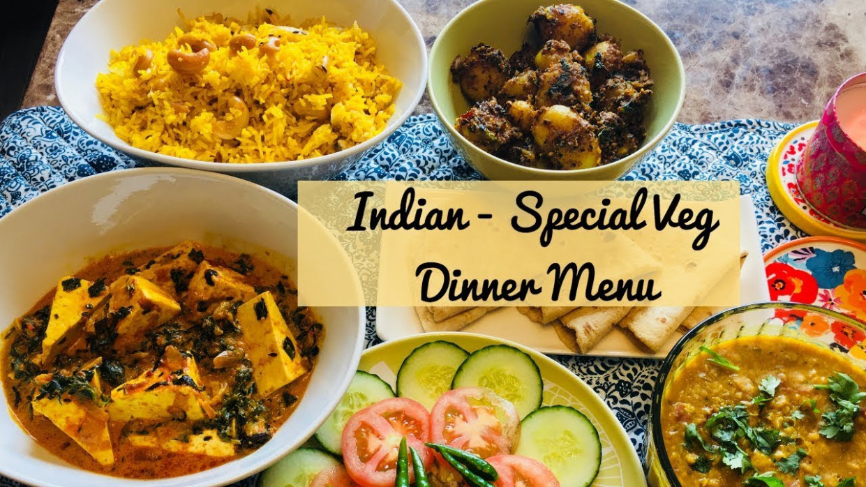 Special Indian Dinner Menu for Guest - Quick and Easy Vegetarian Indian  Dinner Ideas - vegetarian recipes indian dinner