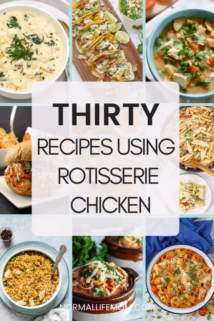 Store Bought Rotisserie Chicken Recipes - Normal Life Mom - recipes leftover rotisserie chicken