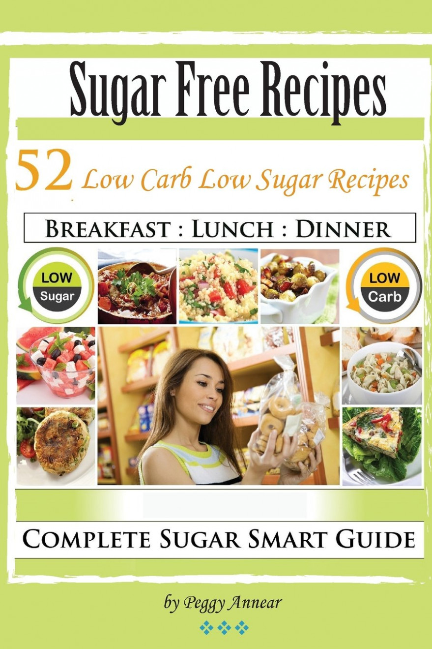 Sugar Free Recipes: Low Carb Low Sugar Recipes (No Sugar ...