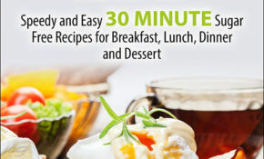 Sugar Free Recipes: Speedy and Easy 13 MINUTE Sugar Free ...
