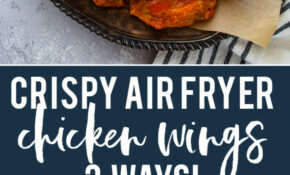 Super Crispy Air Fryer Chicken Wings (12 Ways!) – Recipes Air Fryer Chicken