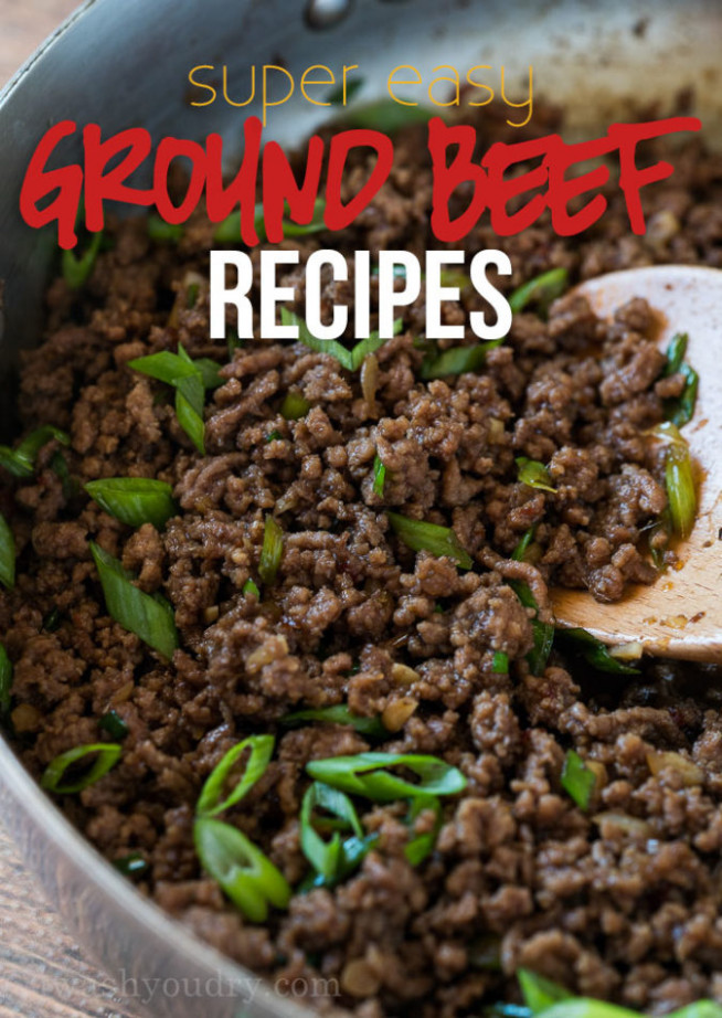 Super Easy Ground Beef Recipes | I Wash You Dry - ground beef recipes dinner