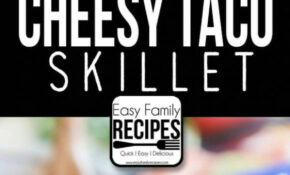 Taco Skillet Dinner · Easy Family Recipes – Recipes Easy To Make For Dinner