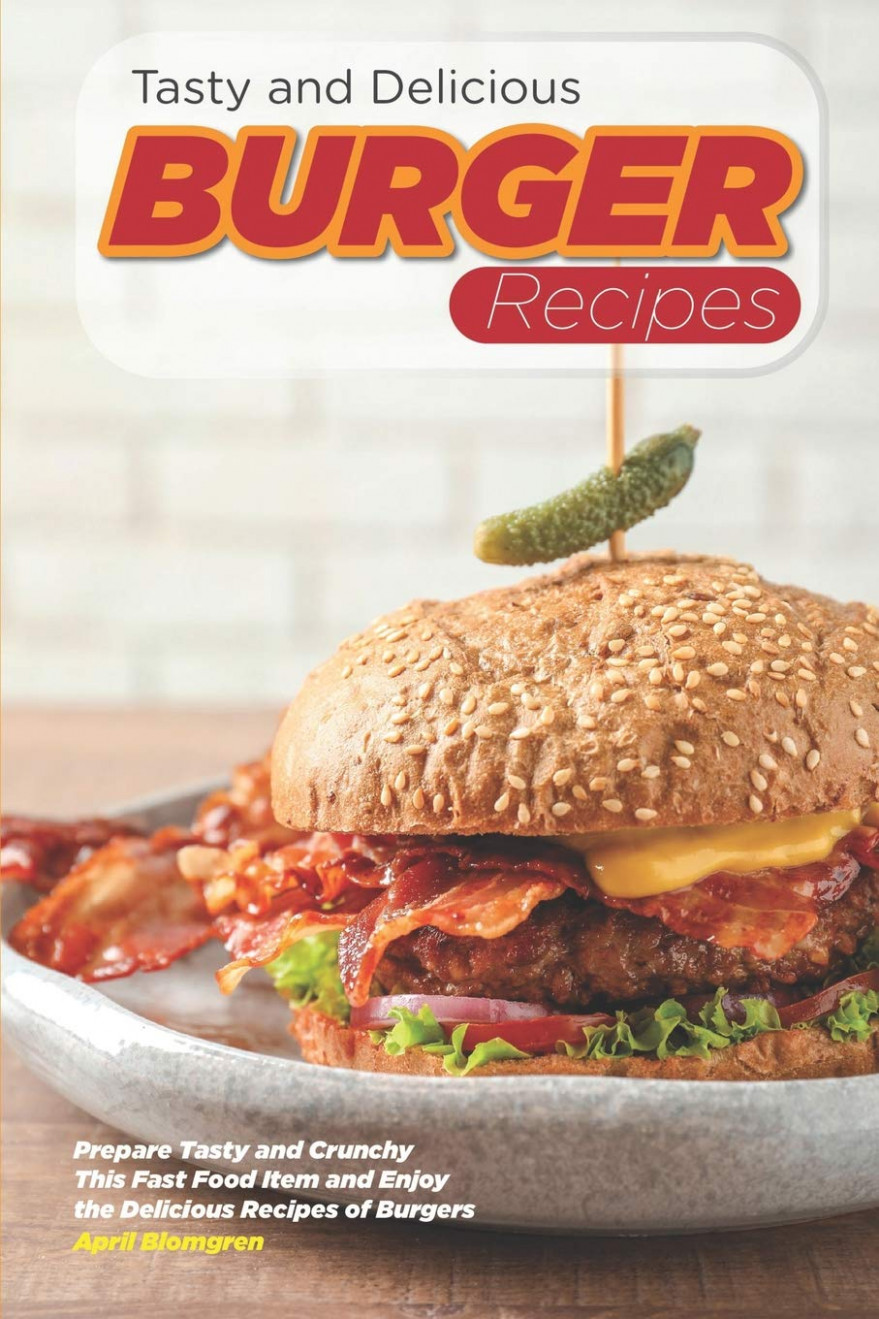 Tasty and Delicious Burger Recipes: Prepare Tasty and ..