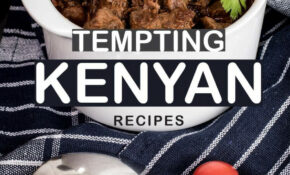 Tempting Kenyan Recipes: Your #12 Cookbook Of East African ..