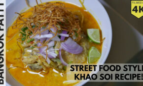 Thai Street Food Inspired Khao Soi Recipe! – YouTube – Thai Food Recipes Youtube