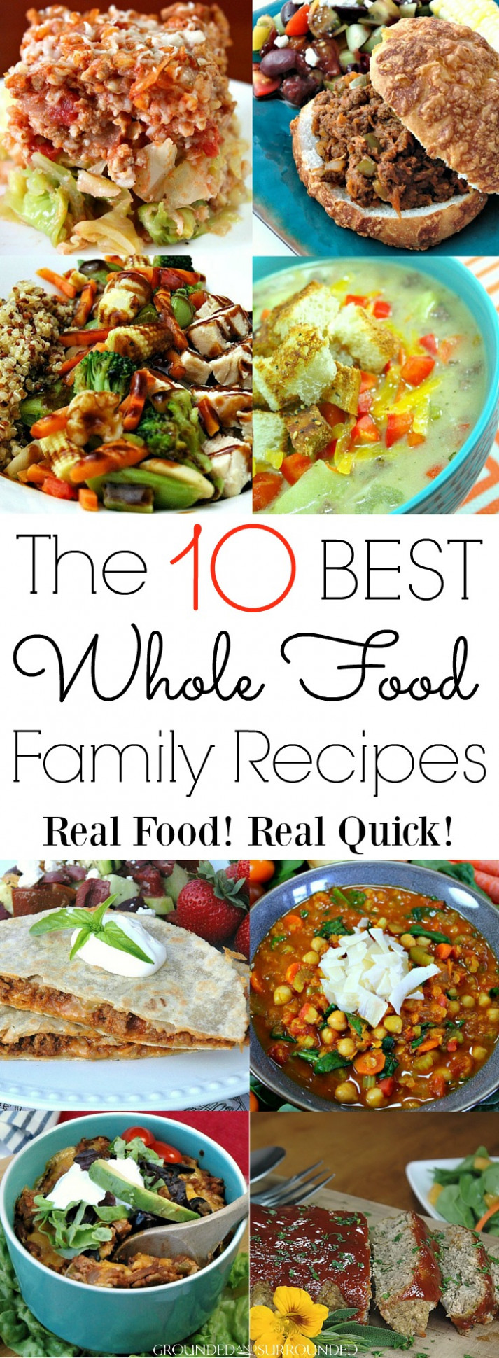The 10 BEST Whole Food Family Recipes | Grounded & Surrounded - whole food recipes