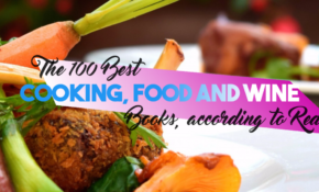 The 100 Best Cooking, Food And Wine Books, According To ..